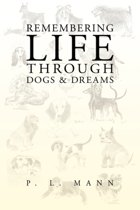 Remembering Life Through Dogs and Dreams