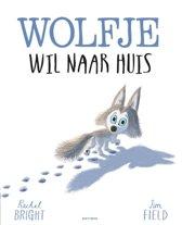 Boek cover Wolfje wil naar huis van Rachel Bright (Hardcover)