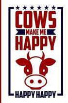Cows Make Me Happy Happy Happy