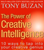 The Power of Creative Intelligence: 10 ways to tap into your creative genius