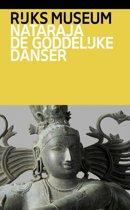 Rijksmuseum Reeks - Nataraja de goddelijke danser