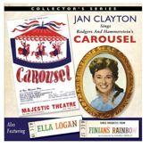 Jan Clayton Sings Carousel/Ella Logan Sings Finian's Rainbow
