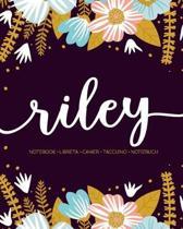 Riley: Notebook - Libreta - Cahier - Taccuino - Notizbuch: 110 pages paginas seiten pagine: Modern Florals First Name Noteboo