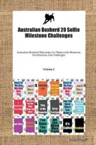 Australian Boxherd 20 Selfie Milestone Challenges Australian Boxherd Milestones for Memorable Moments, Socialization, Fun Challenges Volume 2
