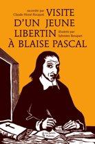 Visite d'un jeune libertin à Blaise Pascal
