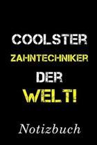 Coolster Zahntechniker Der Welt Notizbuch: - Notizbuch mit 110 linierten Seiten - Format 6x9 DIN A5 - Soft cover matt -
