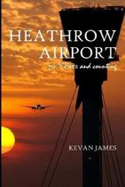 Heathrow Airport 70 Years and Counting