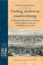 Amsterdamse Gouden Eeuw Reeks - Oorlog, steden en staatsvorming