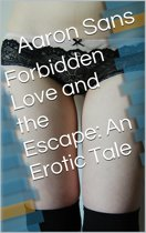 Forbidden Love and the Escape: An Erotic Tale
