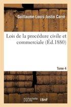 Lois de la Proc�dure Civile Et Commerciale Tome 4