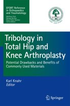Tribology in Total Hip and Knee Arthroplasty