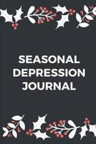 Seasonal Depression Journal: 6 weeks Prompted Fill In Depression Journal: Mental Health Mindfulness - Self Care - Struggle Tracker - Mood - Bipolar