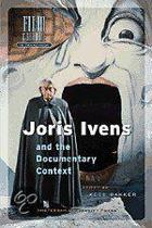 Joris Ivens and the Documentary Context