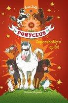 De Ponyclub 6 - Supershetty's op tv!