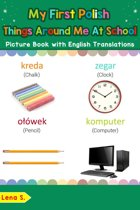 My First Polish Things Around Me at School Picture Book with English Translations