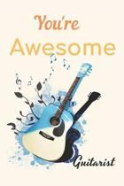 You're Awesome Guitarist Notebook Journal: Acoustic Electric Music Bass Guitar Tab Book For Beginners Fender Notebook for Bass Guitarists Bassists Mus