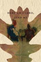 Here Am I Lord, Send Me