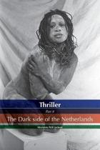 Thriller the Dark Side of the Netherlands
