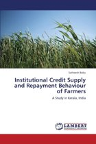 Institutional Credit Supply and Repayment Behaviour of Farmers