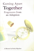 Coming Apart Together: Fragments from an Adoption