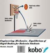 Engineering Mechanics - Equilibrium of Rigid Bodies for Bahrain Students