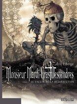 Monsieur Mardi-Gras Descendres – tome 4 - Le Vaccin de la résurrection
