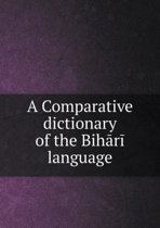 A Comparative Dictionary of the Bih R Language