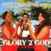 Glory 2 God