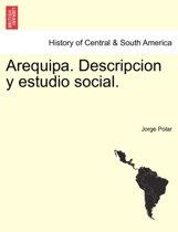 Arequipa. Descripcion y estudio social.