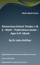 """Elementary School """"Grades 1 & 2: Math - Publications Guide – Ages 6-8' eBook"""