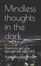 Mindless thoughts in the dark: Poems to get you through the night