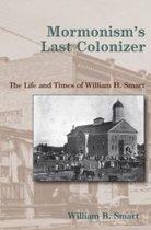 Mormonism's Last Colonizer
