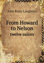 From Howard to Nelson Twelve Sailors
