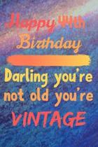 Happy 44th Birthday Darling You're Not Old You're Vintage: Cute Quotes 44th Birthday Card Quote Journal / Notebook / Diary / Greetings / Appreciation