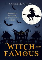 Witch & Famous : A Westwick Witches Cozy Mystery