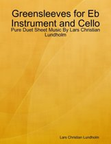 Greensleeves for Eb Instrument and Cello - Pure Duet Sheet Music By Lars Christian Lundholm