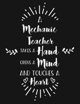 A Mechanic Teacher Takes a Hand Opens a Mind and Touches a Heart