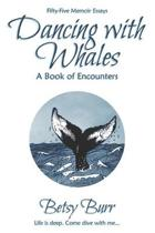 Dancing with Whales: A Book of Encounters