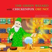 THE GREEN WIZARD WITH CHICKENPOX OH! NO!