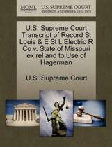 U.S. Supreme Court Transcript of Record St Louis & E St L Electric R Co V. State of Missouri Ex Rel and to Use of Hagerman