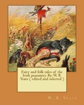 Fairy and Folk Tales of the Irish Peasantry. by