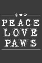 Peace Love Paws: For Dog Cat Lovers Notebook 6x9 Blank Lined Journal Gift