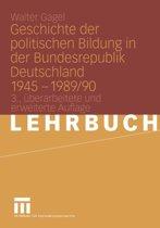 Geschichte der Politischen Bildung in der Bundesrepublik Deutschland 1945 - 1989/90