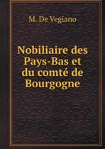 Nobiliaire Des Pays-Bas Et Du Comte de Bourgogne