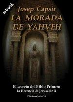 La morada de Yahveh