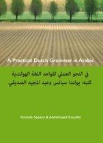 A practical Dutch grammar in Arabic ; een beknopte Nederlandse grammatica in het Arabisch