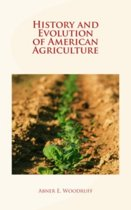 History and Evolution of American Agriculture