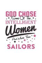 God Chose Some Of The Intelligent Women And Made Them Sailors