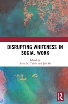 Disrupting Whiteness in Social Work