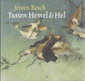 Jeroen Bosch Tussen Hemel & Hel